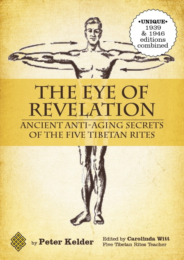 the-eye-of-revelation-anti-aging-secrets-of-the-five-tibetan-rites-1939-and-1946-editions-combined